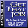 Get That Job! (MP3): The Job Search Solution; Acing The Interview; The First 90 Days